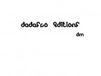Dadasco-editions.com - Dadasco Editions est la branche éditrice de Dépanne Machine et vise à permettre la réalisation d'ouvrages à caractère artistique, littéraire, musicale, etc. en tirages limit ..
